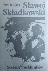 Felicjan Sławoj Składkowski • Strzępy meldunków