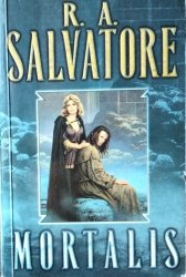 R.A. Salvatore • Mortalis