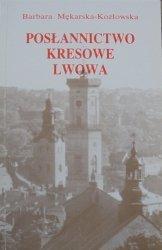 Barbara Mękarska-Kozłowska • Posłannictwo kresowe Lwowa w czynie zbrojnym Józefa Piłsudskiego
