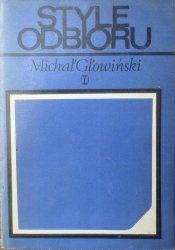 Michał Głowiński • Style odbioru. Szkice o komunikacji literackiej [dedykacja autora]