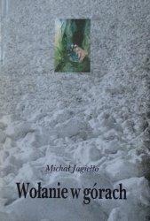 Michał Jagiełło • Wołanie w górach [dedykacja autorska]