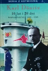 Karl Donitz • 10 lat i 20 dni. Wspomnienia 1935-1945