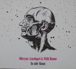 Olbrzym i kurdupel & Willi Hanne • In side Shout • CD