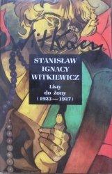 Stanisław Ignacy Witkiewicz • Listy do żony 1923-1927