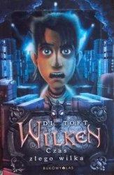 Di Toft • Wilken. Czas złego wilka