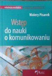 Walery Pisarek • Wstęp do nauki o komunikowaniu