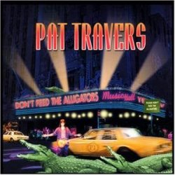 Pat Travers • Don't Feed the Alligators • CD