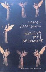 Leszek Czuchajowski • Wszyscy moi aniołowie [dedykacja autora]