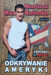 Mariusz Max Kolonko • Odkrywanie Ameryki