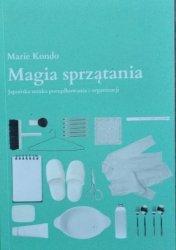 Marie Kondo • Magia sprzątania. Japońska sztuka porządkowania i organizacji