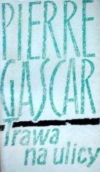 Pierre Gascar • Trawa na ulicy