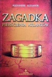 Alexandre Alexandr • Zagadka pierścienia Atlantów