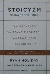 Ryan Holiday • Stoicyzm na każdy dzień roku
