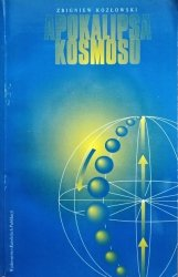 Zbigniew Kozłowski • Apokalipsa kosmosu