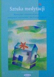 David Fontana • Sztuka medytacji. Rozwijanie samoświadomości, umiejętności wyciszenia i duchowego wglądu