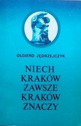 Olgierd Jędrzejczyk • Niech Kraków zawsze Kraków znaczy