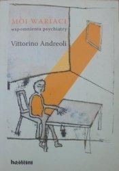 Vittorino Andreoli • Moi wariaci. Wspomnienia psychiatry