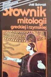 Joel Schmidt • Słownik mitologii greckiej i rzymskiej