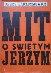 Jerzy Harasymowicz • Mit o świętym Jerzym [Daniel Mróz] [dedykacja autorska]