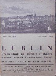 Dr Stefan Wojciechowski • Lublin. Przewodnik po mieście i okolicy (Lubartów, Nałęczów, Kazimierz Dolny i Pułąwy) [1949]