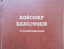 Kościoły krakowskie • Reprint wydania 1855