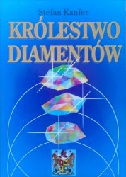 Stefan Kanfer • Królestwo diamentów