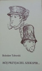 Bolesław Taborski • Mój przyjaciel Szekspir [dedykacja autora]