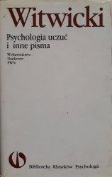 Władysław Witwicki • Psychologia uczuć i inne pisma