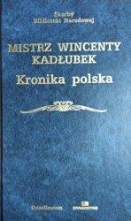 Mistrz Wincenty Kadłubek • Kronika polska