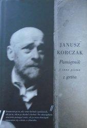 Janusz Korczak • Pamiętnik i inne pisma z getta