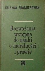 Czesław Znamierowski • Rozważania wstępne do nauki o moralności i prawie