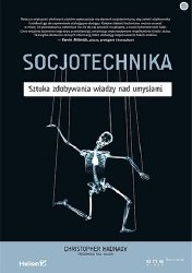 Christopher Hadnagy • Socjotechnika. Sztuka zdobywania władzy nad umysłami