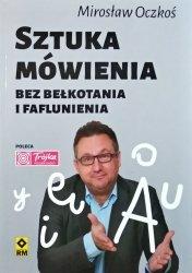 Mirosław Oczkoś • Sztuka mówienia bez bełkotania i faflunienia