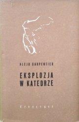 Alejo Carpentier • Eksplozja w katedrze