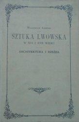 Władysław Łoziński • Sztuka lwowska w XVI i XVII wieku. Architektura i rzeźba