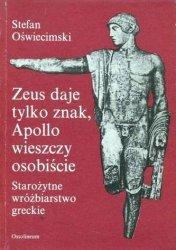 Stefan Oświęcimski • Zeus daje tylko znak, Apollo wieszczy osobiście. Starożytne wróżbiarstwo greckie