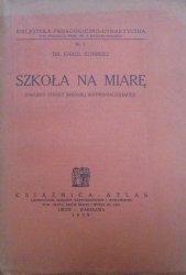 Dr. Karol Koniński • Szkoła na miarę (projekt szkoły średniej indywidualizującej)