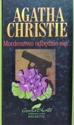 Agatha Christie • Morderstwo odbędzie się...