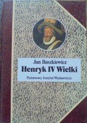 Jan Baszkiewicz • Henryk IV Wielki