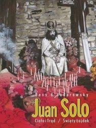 Alexandro Jodorowsky, Georges Bess • Juan Solo #2: Ciało i trąd. Święty łajdak