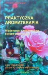 Krzysztof Stachowicz • Praktyczna aromaterapia. Właściwości i zastosowanie olejków eterycznych
