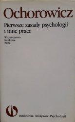 Julian Ochorowicz • Pierwsze zasady psychologii i inne prace