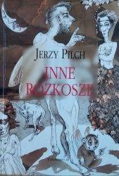 Jerzy Pilch • Inne rozkosze