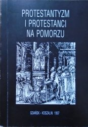 materiały sesji naukowej • Protestantyzm i protestanci na Pomorzu