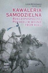 Leon Mitkiewicz • Kawaleria samodzielna Rzeczypospolitej Polskiej w wojnie 1939 roku