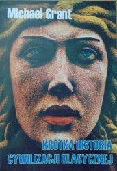 Michael Grant • Krótka historia cywilizacji klasycznej