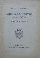 Dr. Łucja Charewiczowa • Muzeum Historyczne miasta Lwowa. Przewodnik po zbiorach