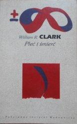 William R. Clark • Płeć i śmierć
