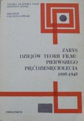 Zbigniew Czeczot-Gawrak • Zarys dziejów teorii filmu pierwszego pięćdziesięciolecia 1895-1945 [Eisenstein, Arnheim, Panofsky, awangarda]