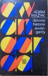 Adam Ważyk • Dziwna historia awangardy [dedykacja autora]